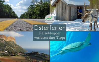 Reiseziele für die Osterferien – Blogger verraten dir ihre Tipps